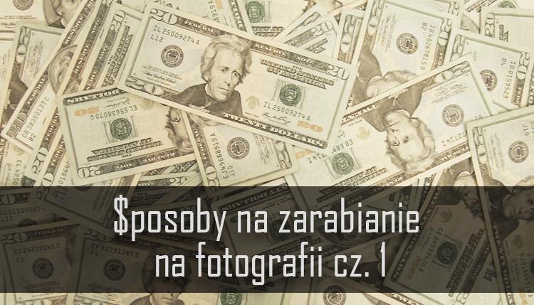 Sposoby na zarabianie cz.1