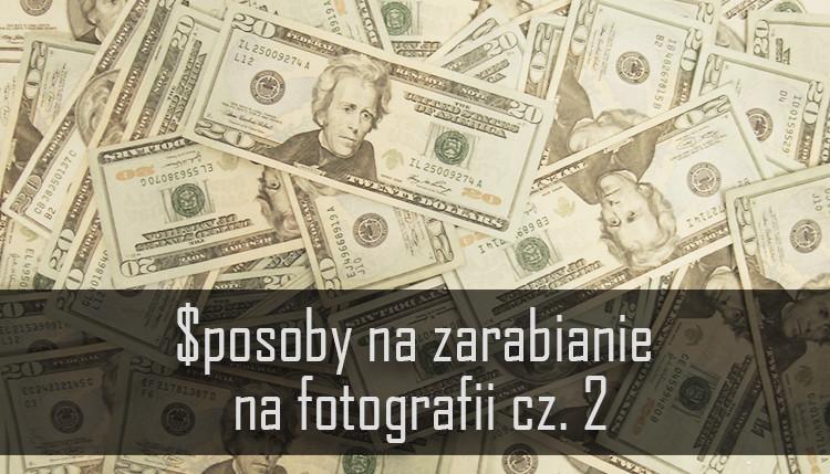 Sposoby na zarabianie cz.2