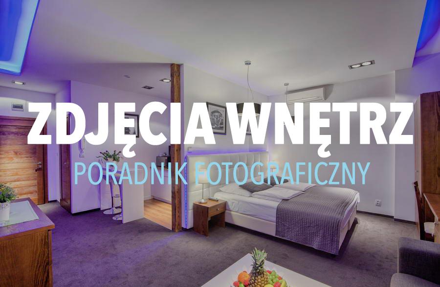 Jak Fotografowac Wnetrza Fotoblysk